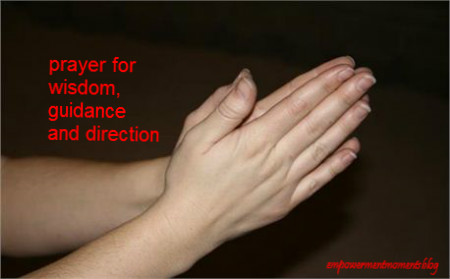Prayer For Wisdom, Guidance And Direction – Kingdom