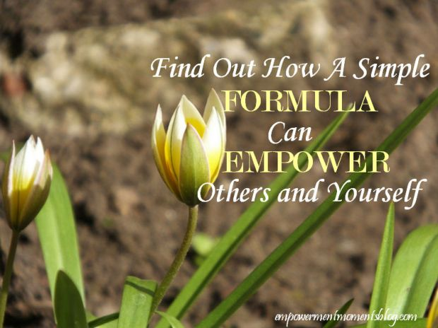 formula for empowering others and yourself