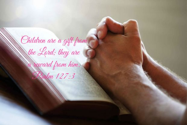 children are a gift from the Lord Psalm 127 v 3