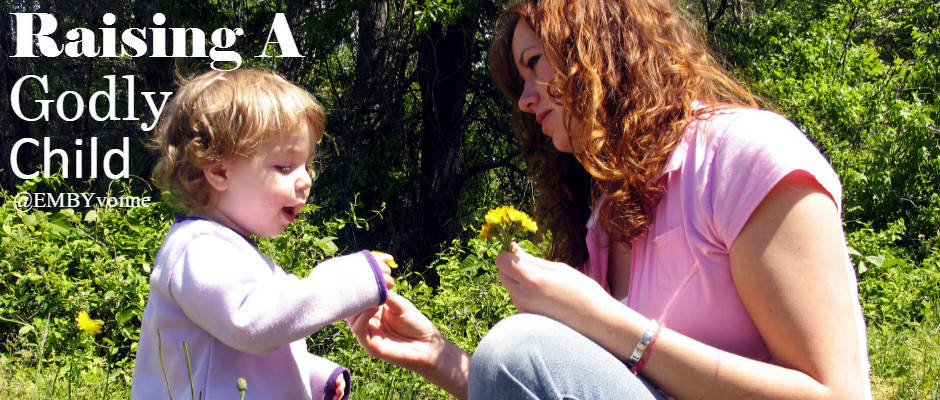 Raising A Godly Child - Things Parents Can Do