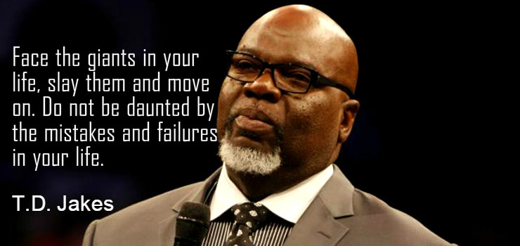 Perfect 40 Profound And Inspiring TD Jakes Quotes