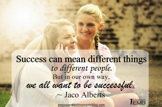 Success can mean different things to different people