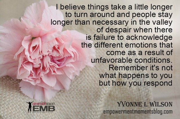quote by Yvonne Wilson on how you respond to situations