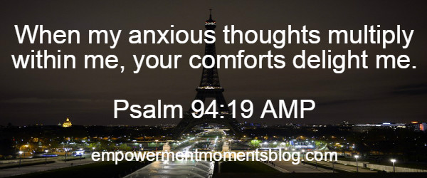 when-my-anxious-thoughts-multiply-within-me-your-comforts-delight-me-psalm-94-v19