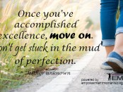 Don't Get Stuck In The Mud Of Perfection