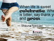 When life is sweet you celebrate