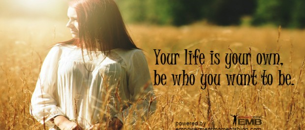 Your Life Is Your Own